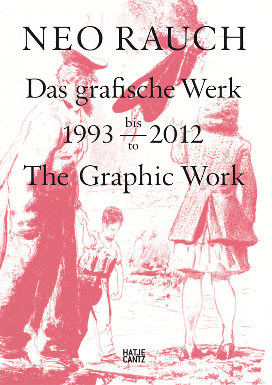 Neo Rauch – The Graphic Work 1993–2012